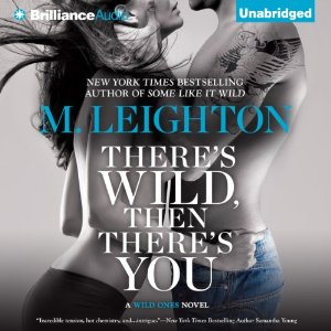There's Wild, Then There's You audiobook by M. Leighton