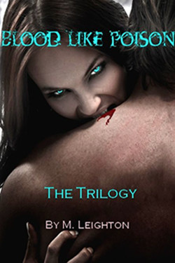 Blood Like Poison Trilogy by M. Leighton