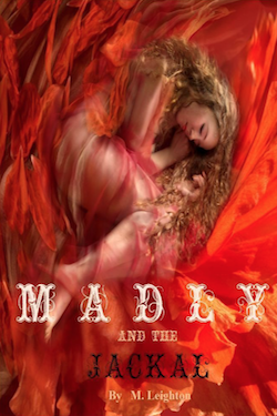 Madly and the Jackal by M. Leighton